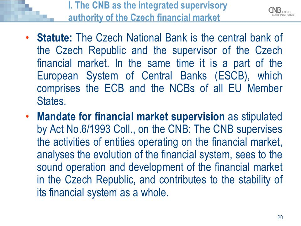 I. The CNB as the integrated supervisory authority of the Czech financial market