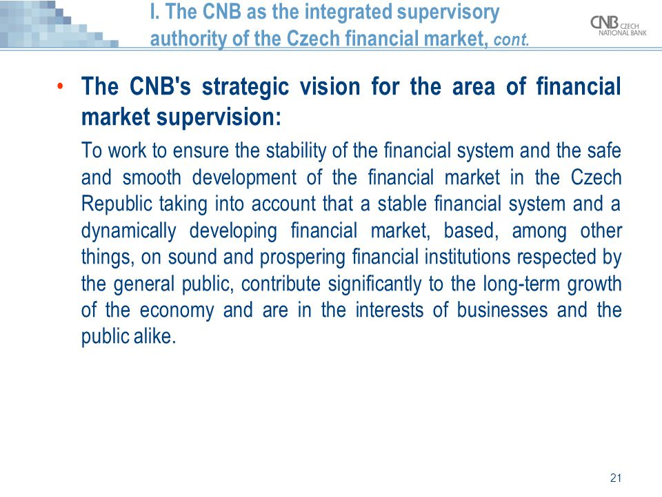 I. The CNB as the integrated supervisory authority of the Czech financial market, cont.