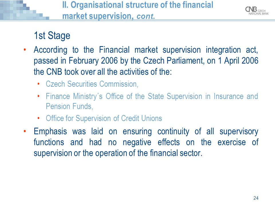II. Organisational structure of the financial market supervision, cont.