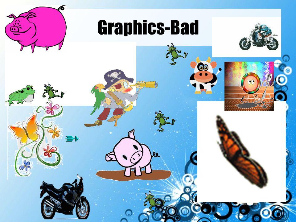 Graphics-Bad