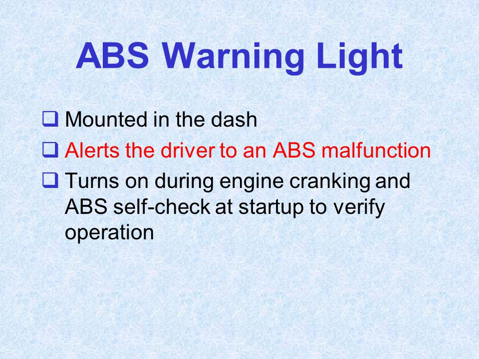 ABS Warning Light Mounted in the dash