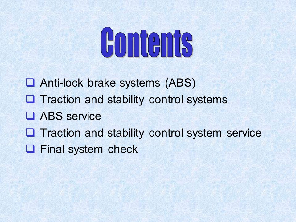 Contents Anti-lock brake systems (ABS)