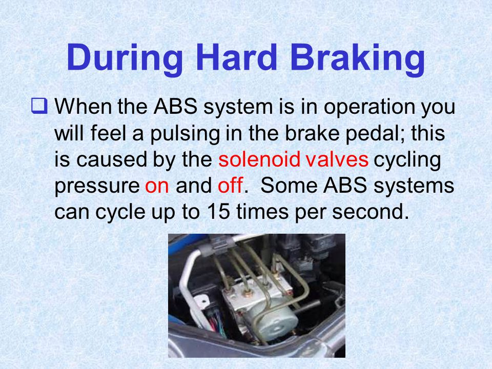 During Hard Braking