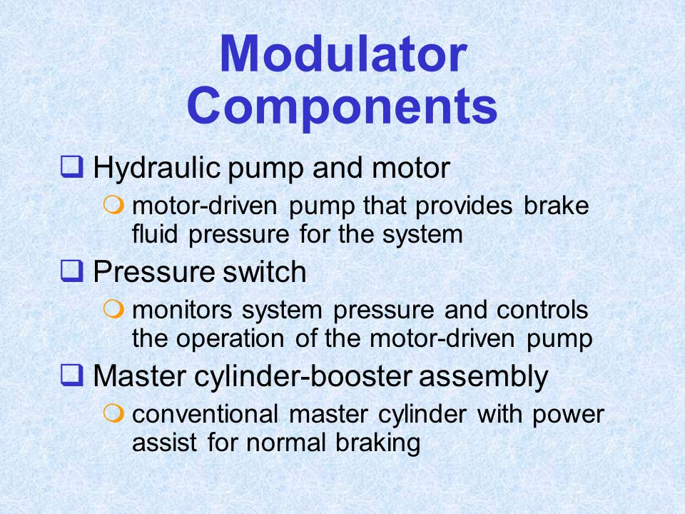 Modulator Components Hydraulic pump and motor Pressure switch