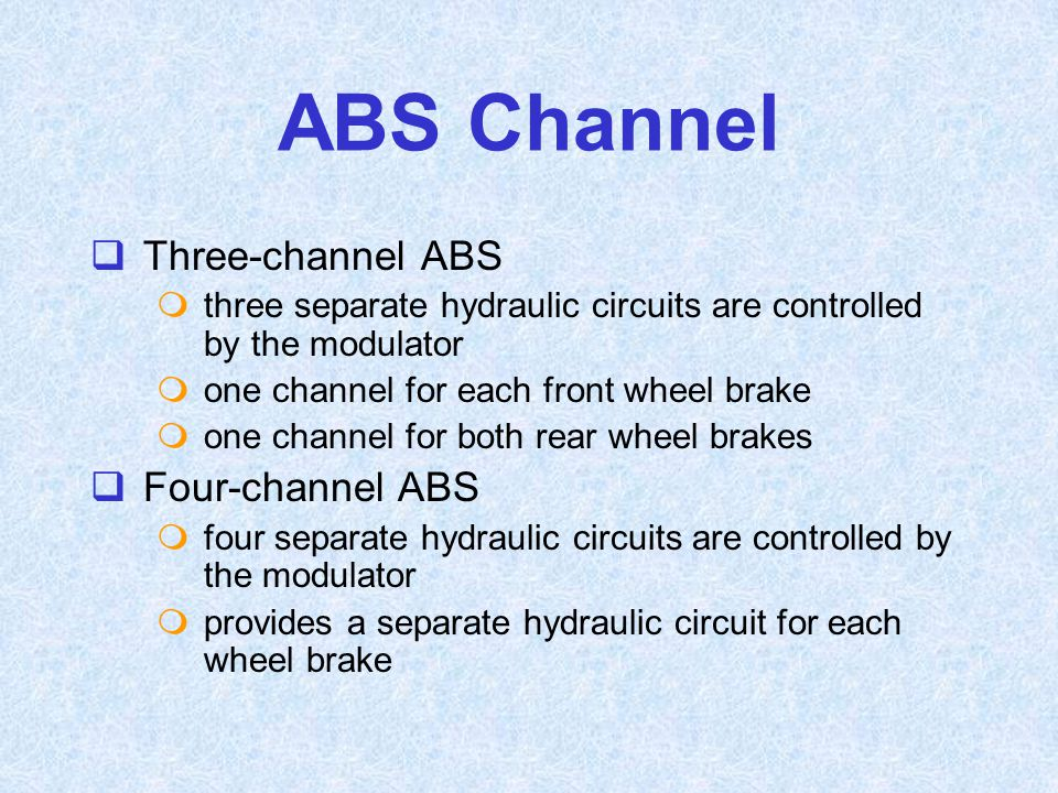 ABS Channel Three-channel ABS Four-channel ABS