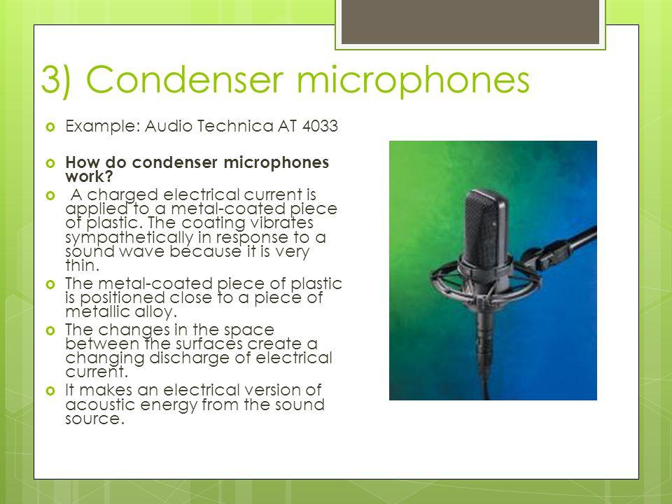 3) Condenser microphones