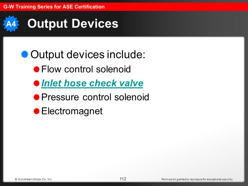 Output Devices Output devices include: Flow control solenoid