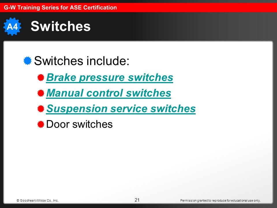 Switches Switches include: Brake pressure switches