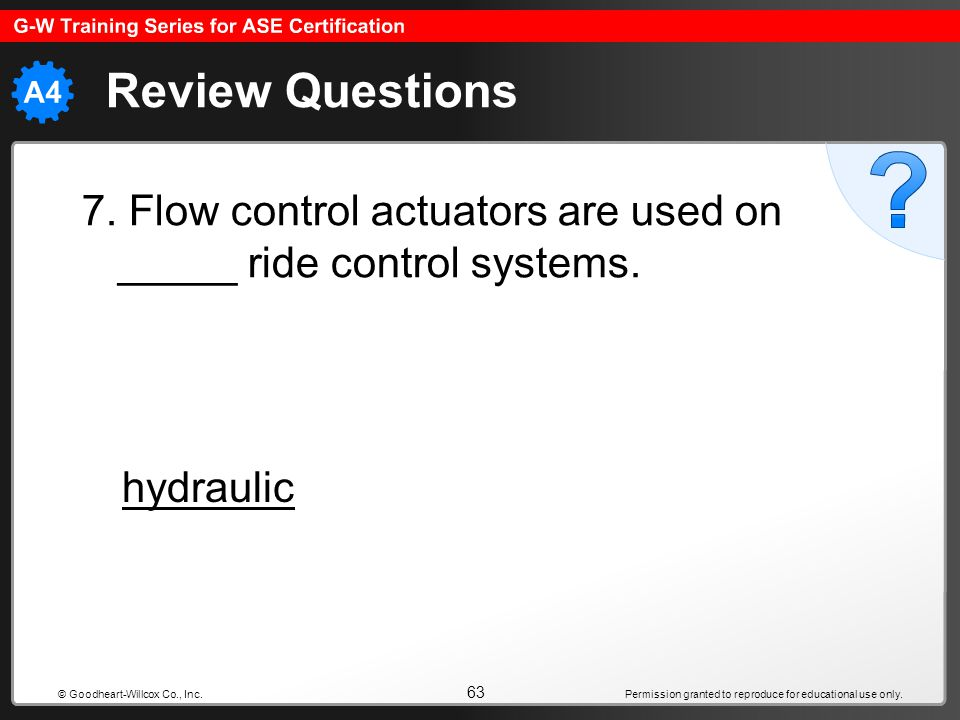 Review Questions 7. Flow control actuators are used on _____ ride control systems.