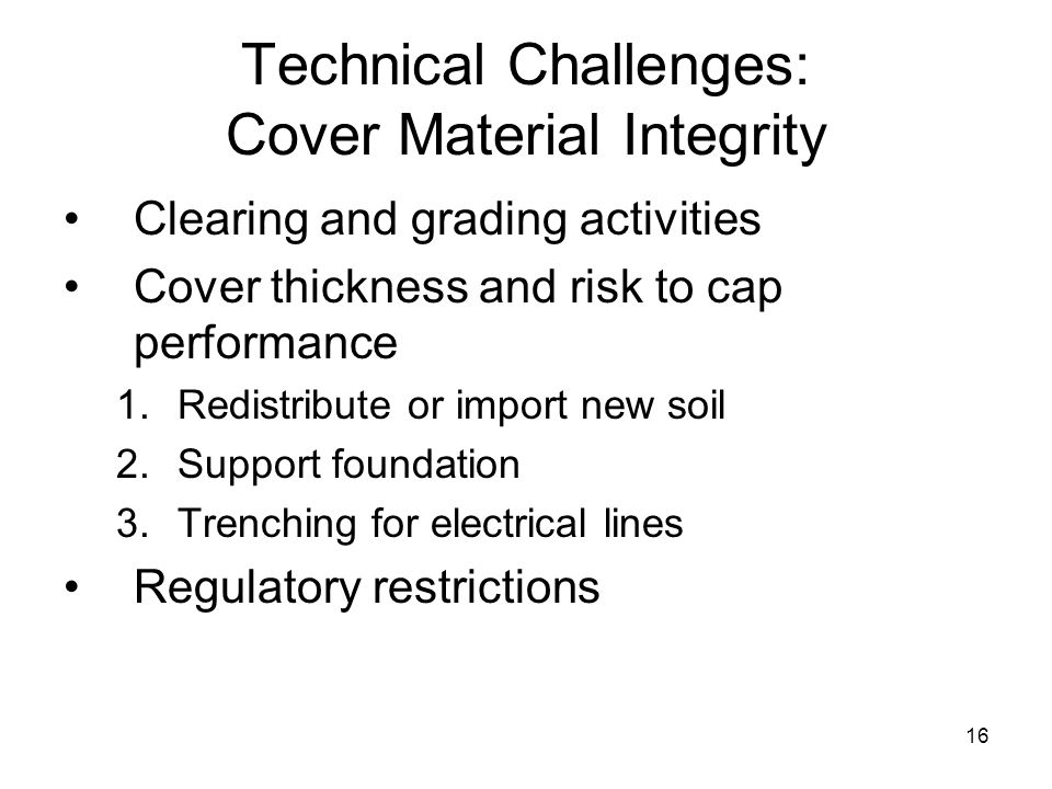Technical Challenges: Cover Material Integrity