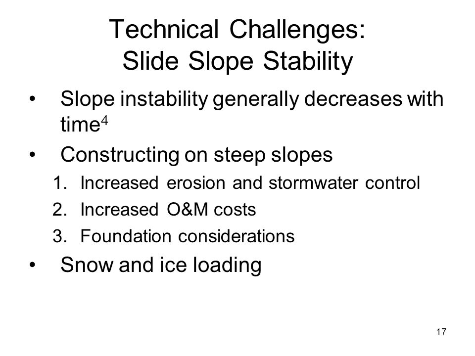 Technical Challenges: Slide Slope Stability