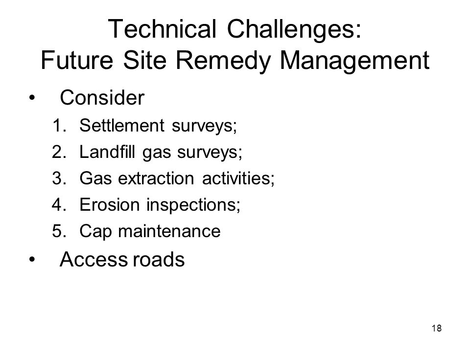 Technical Challenges: Future Site Remedy Management