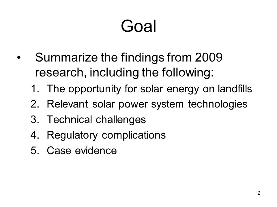 Goal Summarize the findings from 2009 research, including the following: The opportunity for solar energy on landfills.