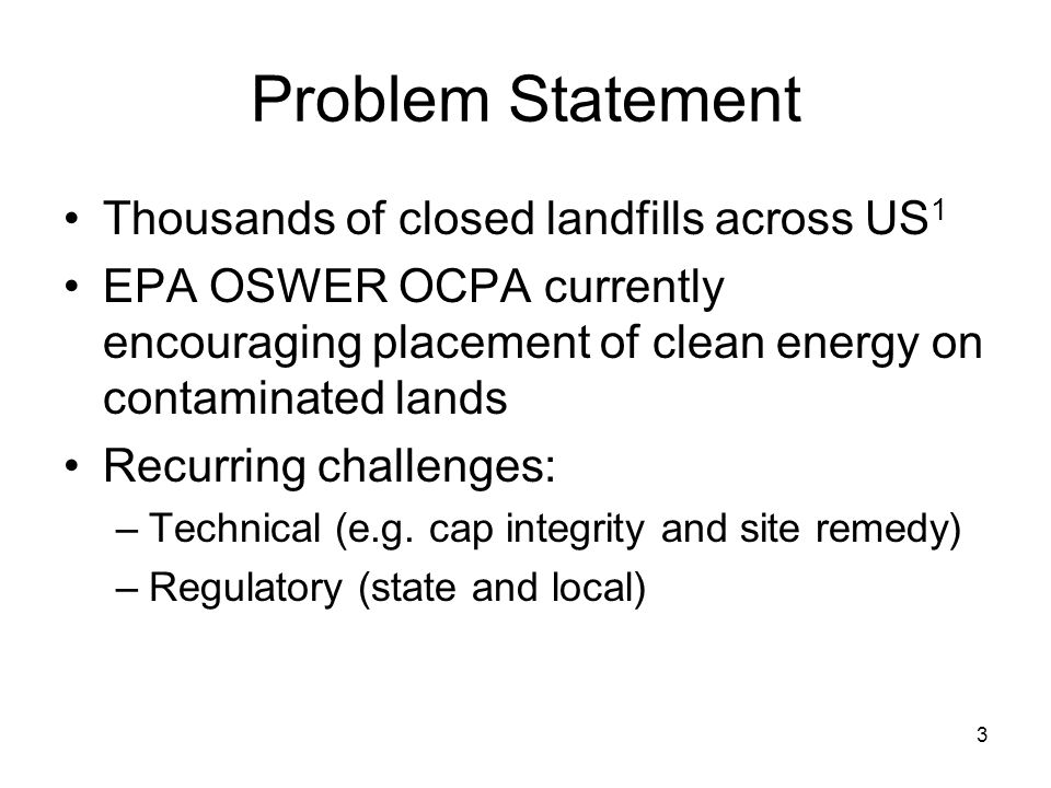 Problem Statement Thousands of closed landfills across US1