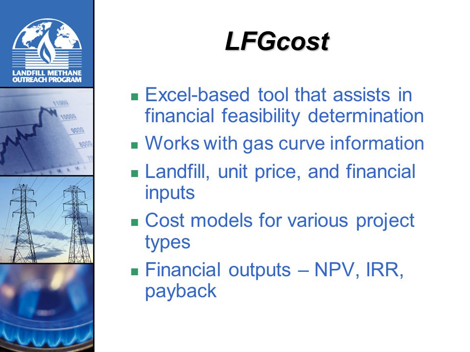 LFGcost Excel-based tool that assists in financial feasibility determination. Works with gas curve information.
