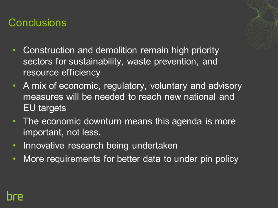 Conclusions Construction and demolition remain high priority sectors for sustainability, waste prevention, and resource efficiency.