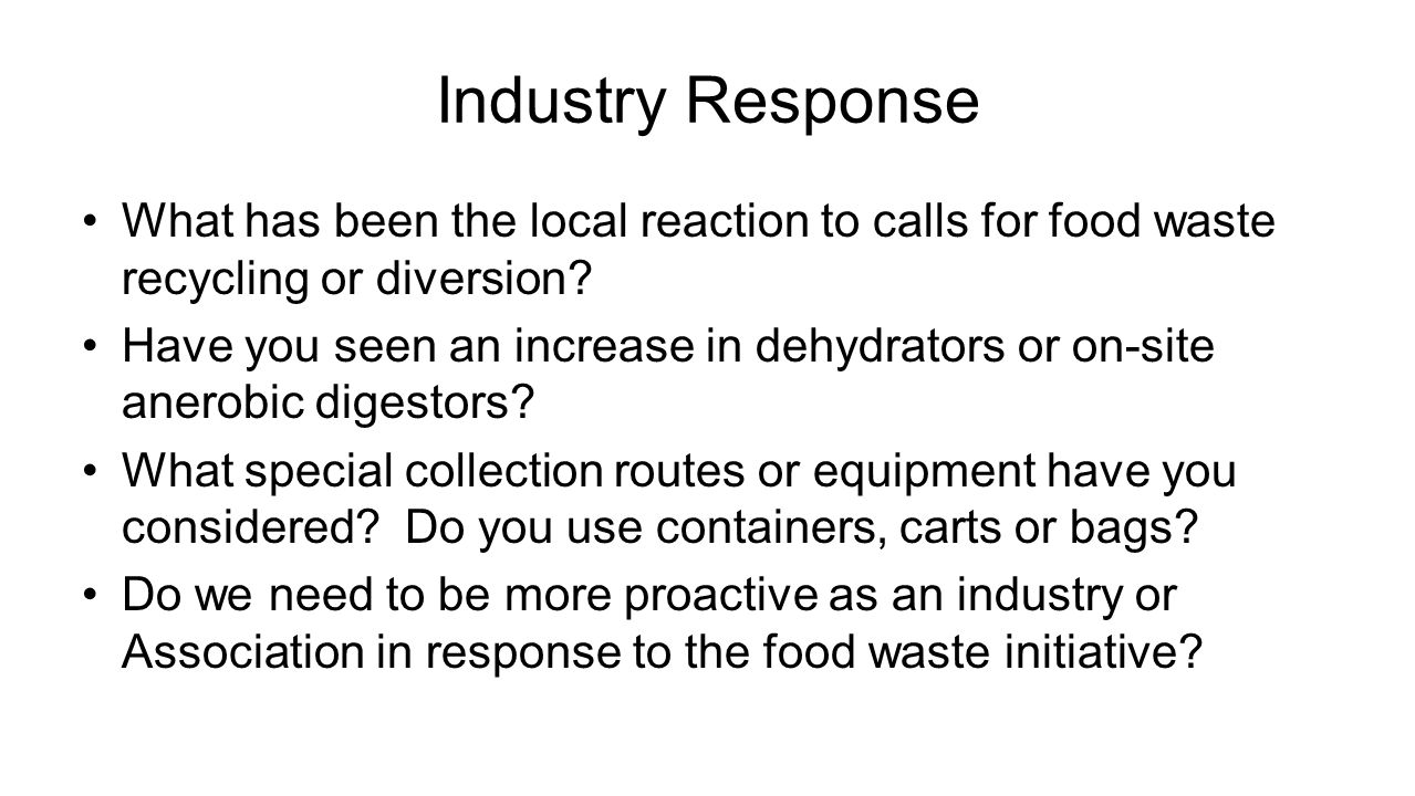 Industry Response What has been the local reaction to calls for food waste recycling or diversion