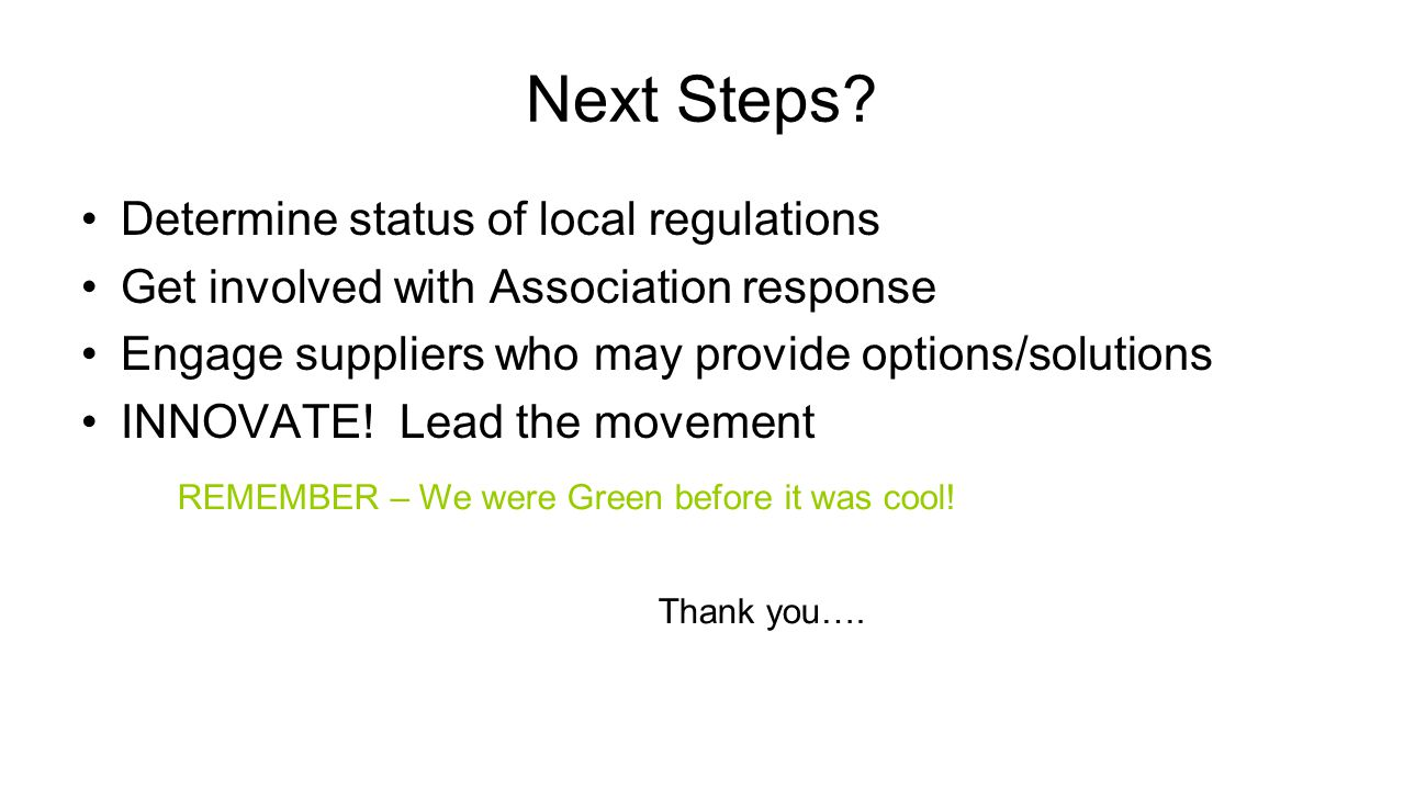 Next Steps Determine status of local regulations