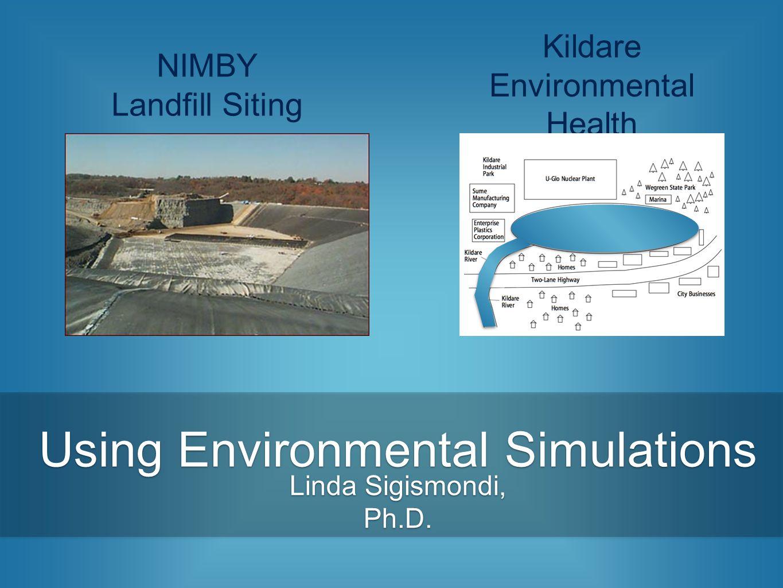 Using Environmental Simulations