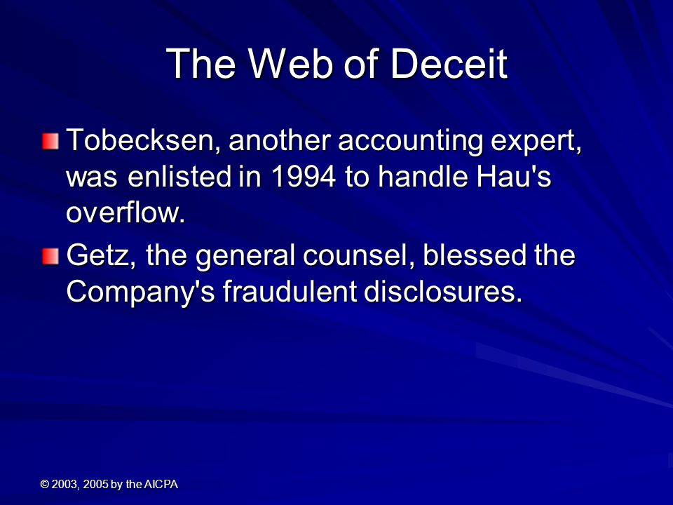 The Web of Deceit Tobecksen, another accounting expert, was enlisted in 1994 to handle Hau s overflow.