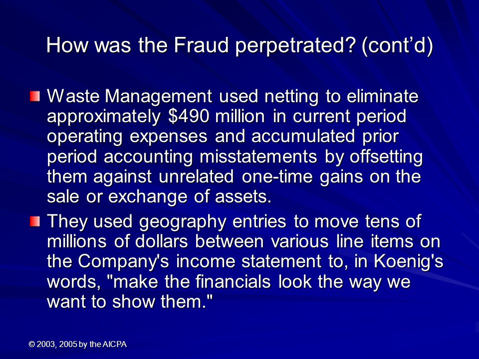 How was the Fraud perpetrated (cont'd)