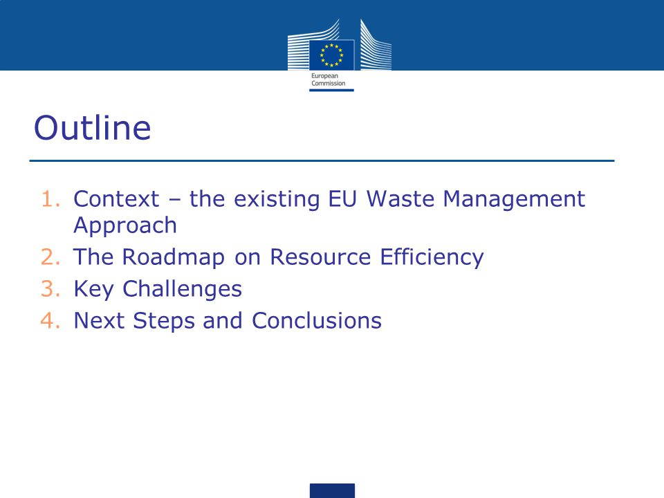 Outline Context – the existing EU Waste Management Approach