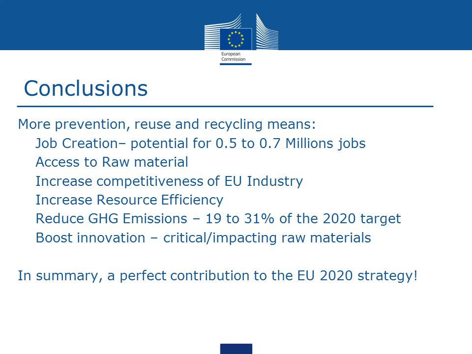 Conclusions More prevention, reuse and recycling means:
