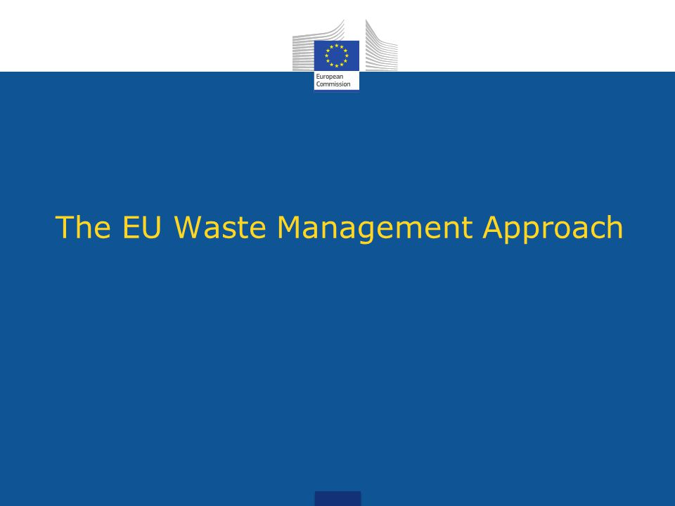 The EU Waste Management Approach