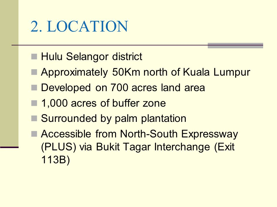 2. LOCATION Hulu Selangor district