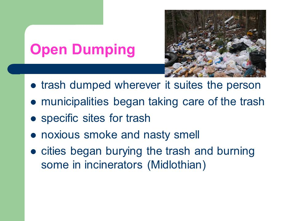 Open Dumping trash dumped wherever it suites the person