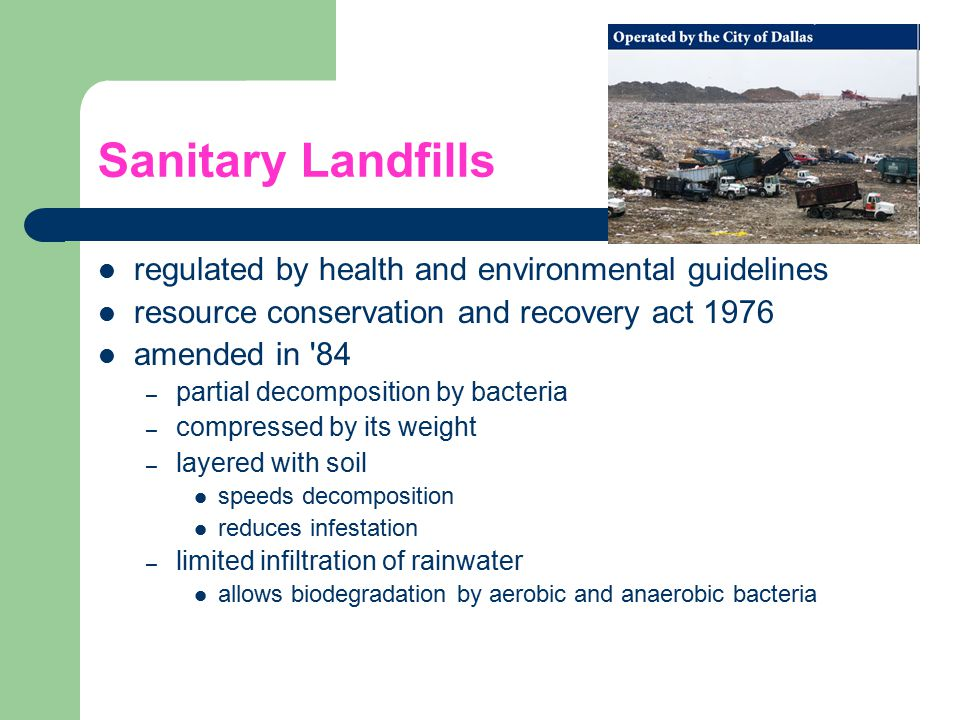 Sanitary Landfills regulated by health and environmental guidelines
