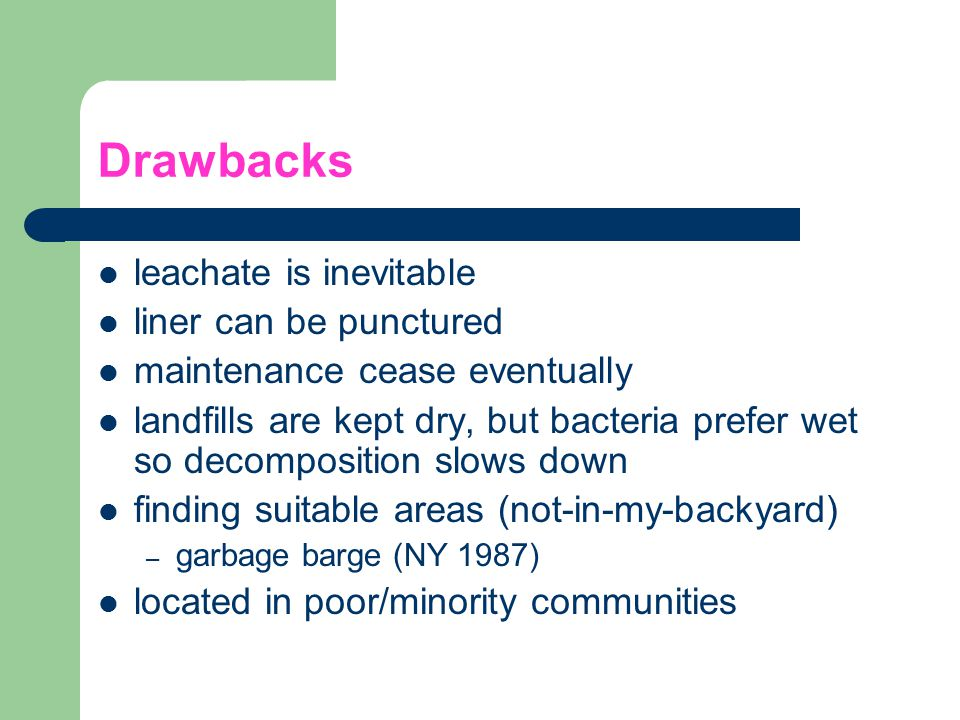 Drawbacks leachate is inevitable liner can be punctured