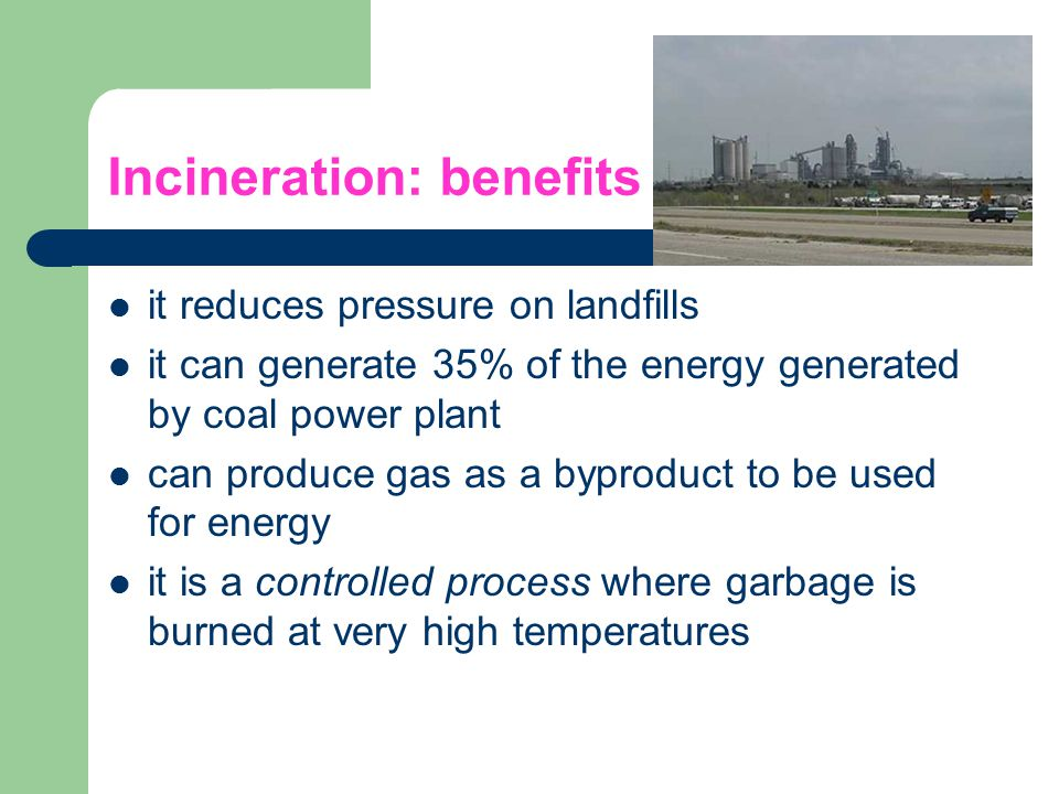 Incineration: benefits