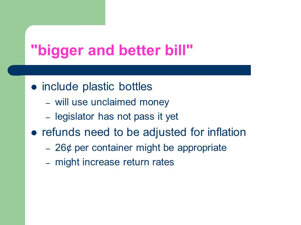 bigger and better bill include plastic bottles