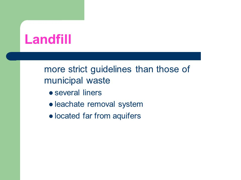 Landfill more strict guidelines than those of municipal waste