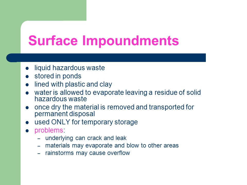 Surface Impoundments liquid hazardous waste stored in ponds
