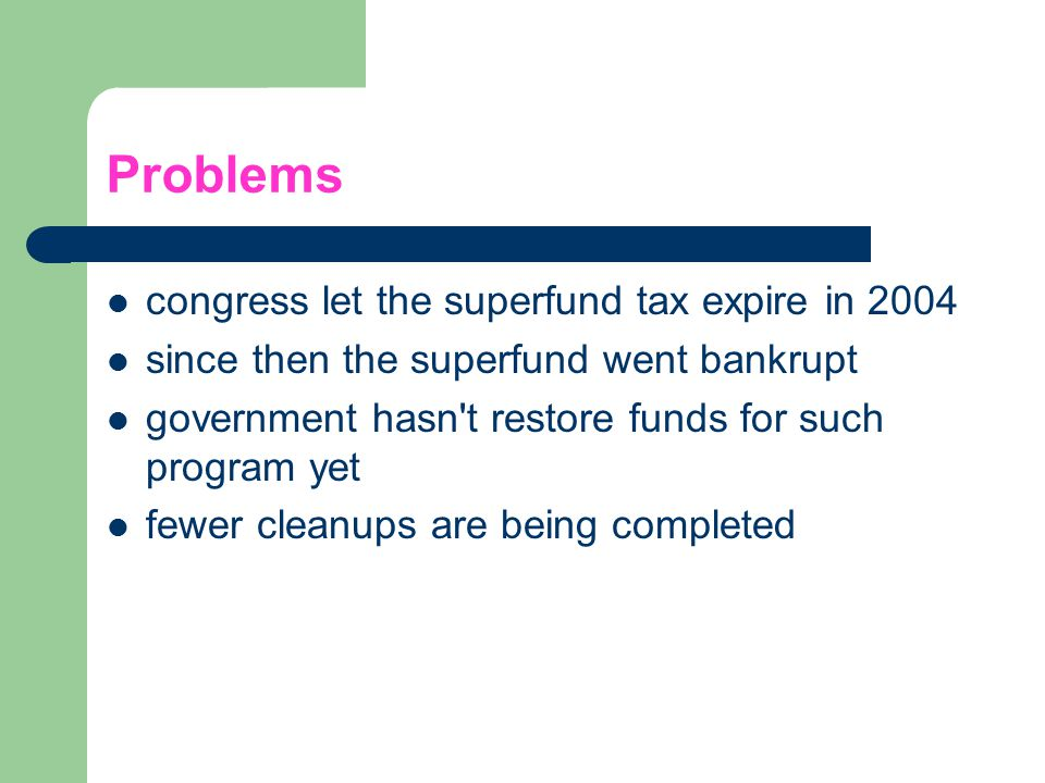 Problems congress let the superfund tax expire in 2004