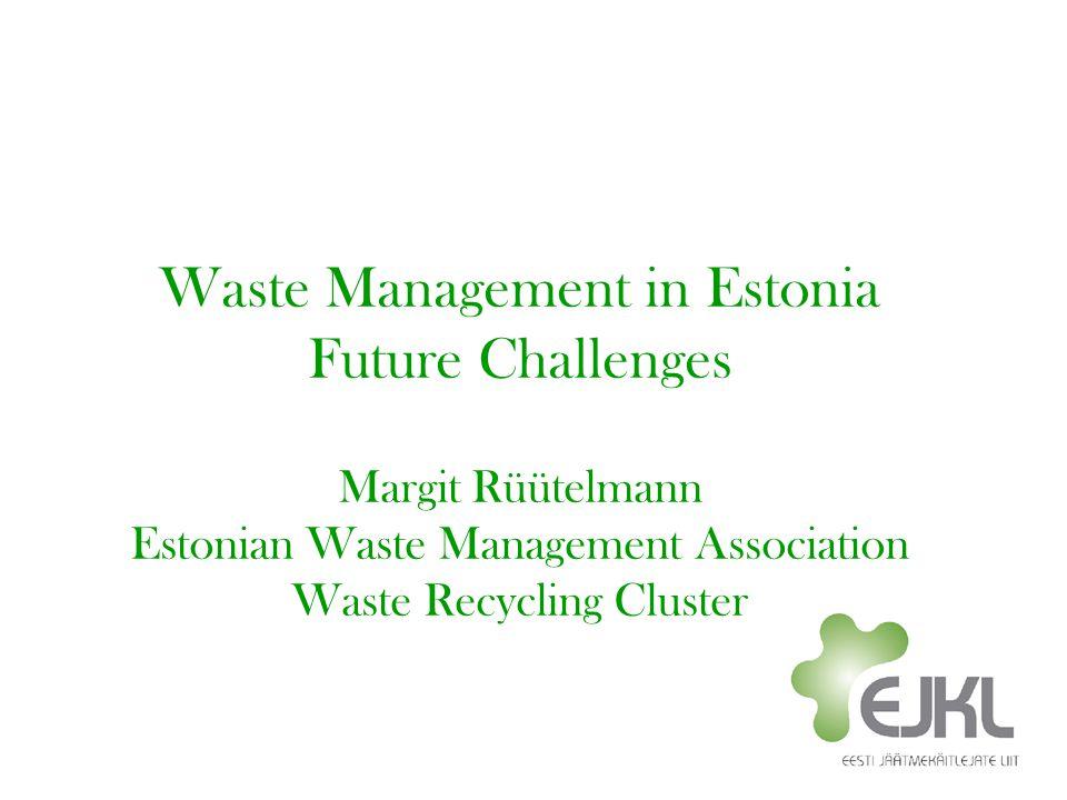 Waste Management in Estonia Future Challenges