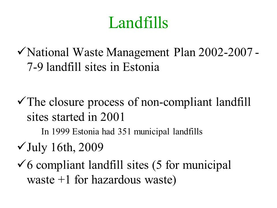 Landfills National Waste Management Plan 2002-2007 - 7-9 landfill sites in Estonia.