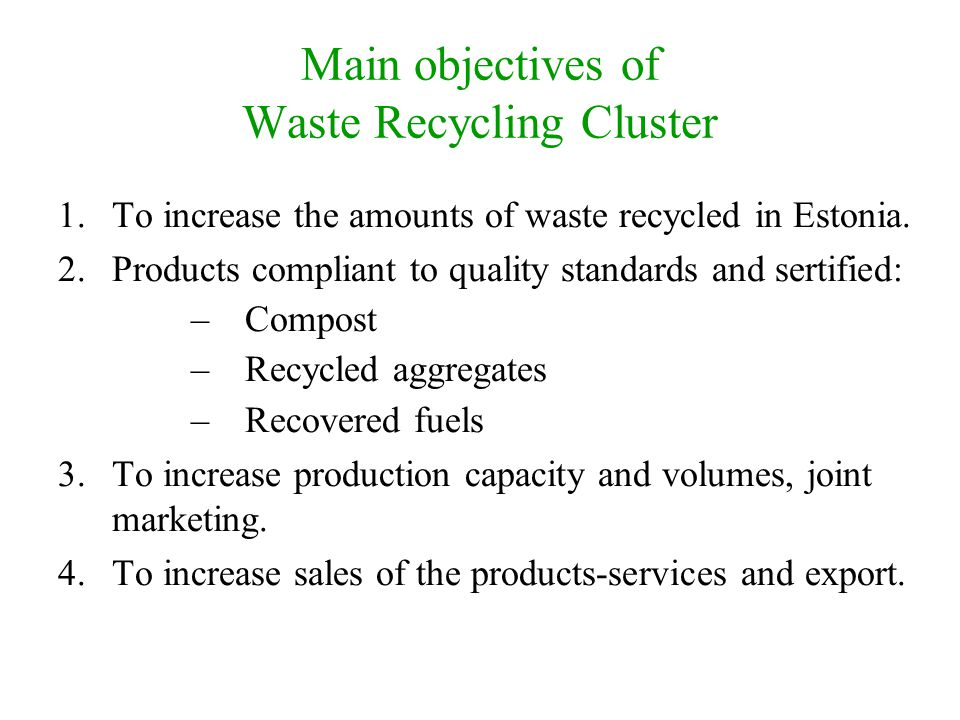 Main objectives of Waste Recycling Cluster
