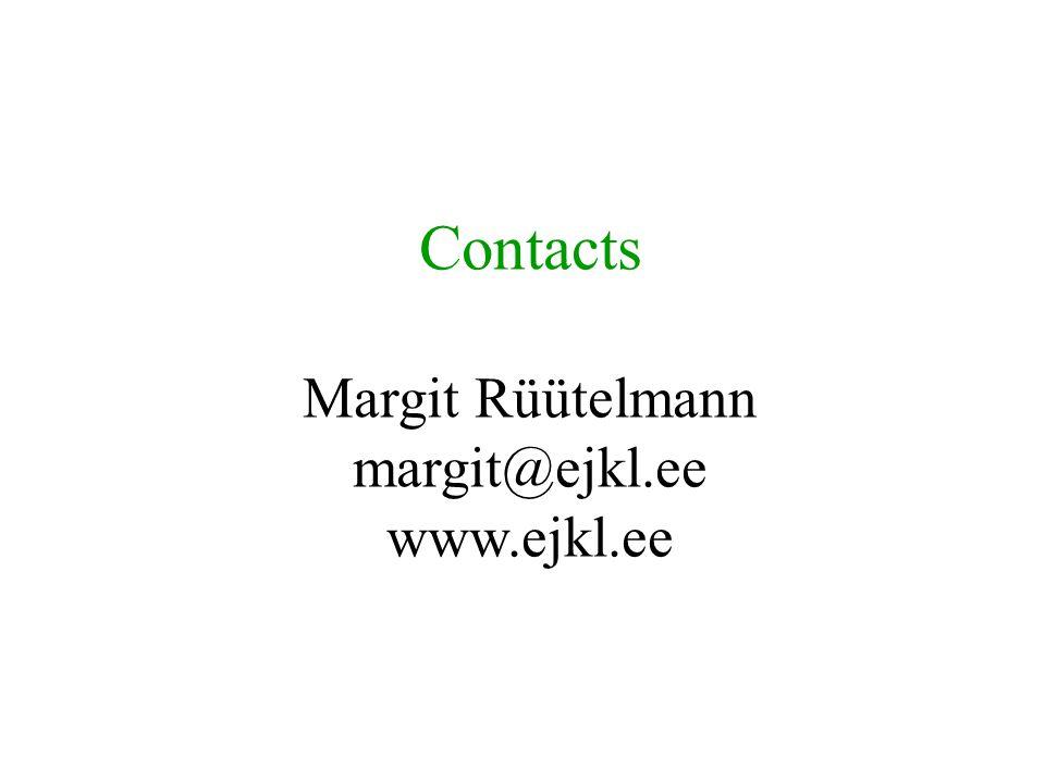 Contacts Margit Rüütelmann margit@ejkl.ee www.ejkl.ee