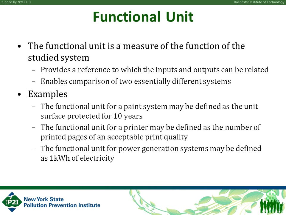 Functional Unit The functional unit is a measure of the function of the studied system.
