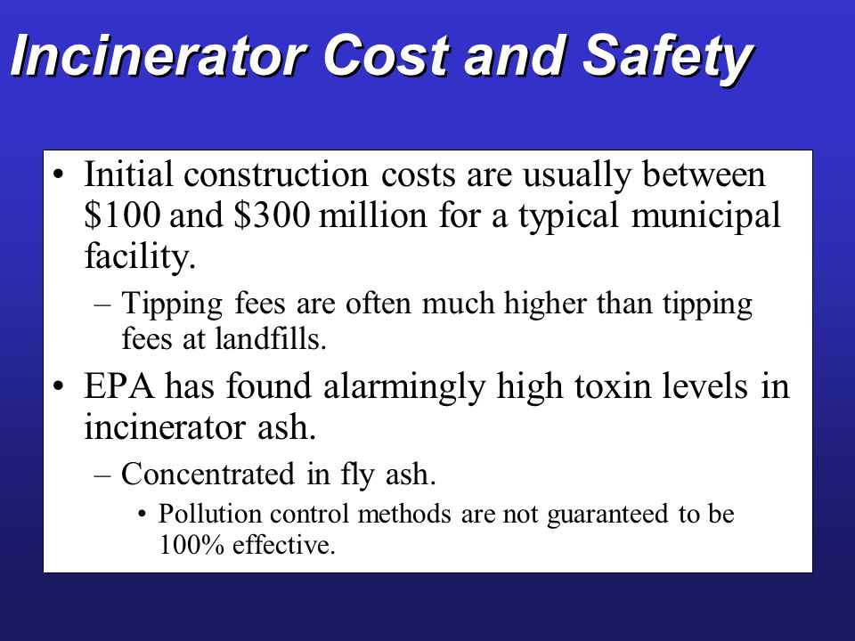 Incinerator Cost and Safety