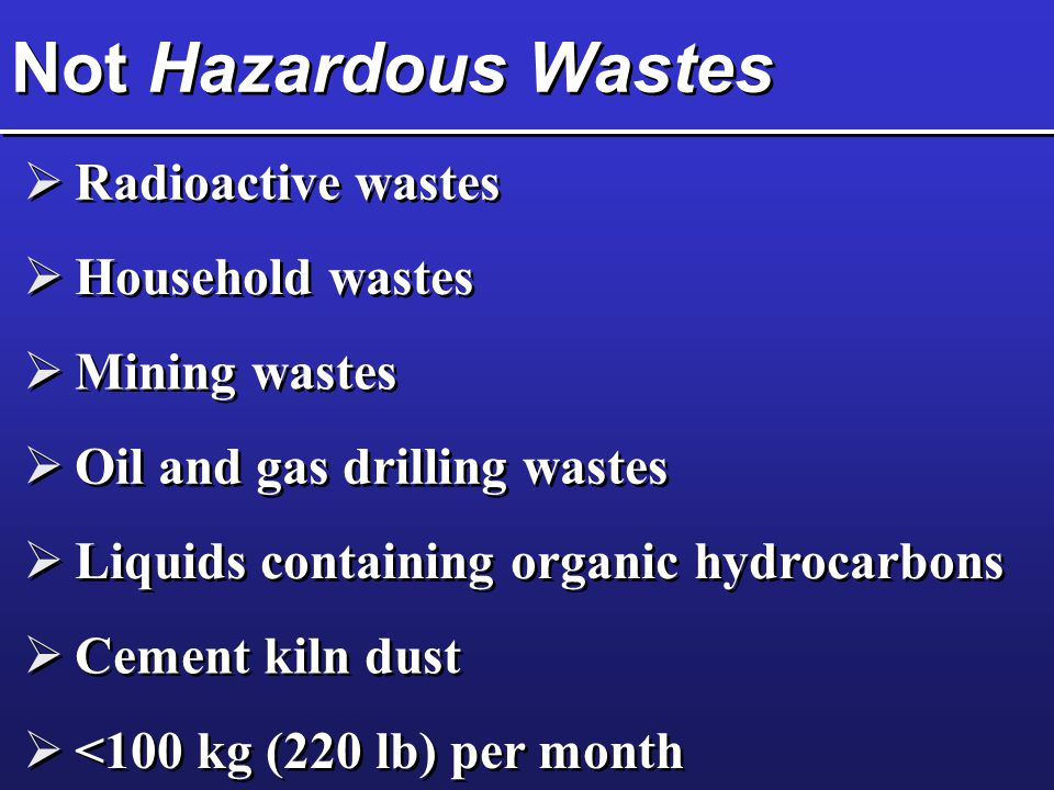 Not Hazardous Wastes Radioactive wastes Household wastes Mining wastes
