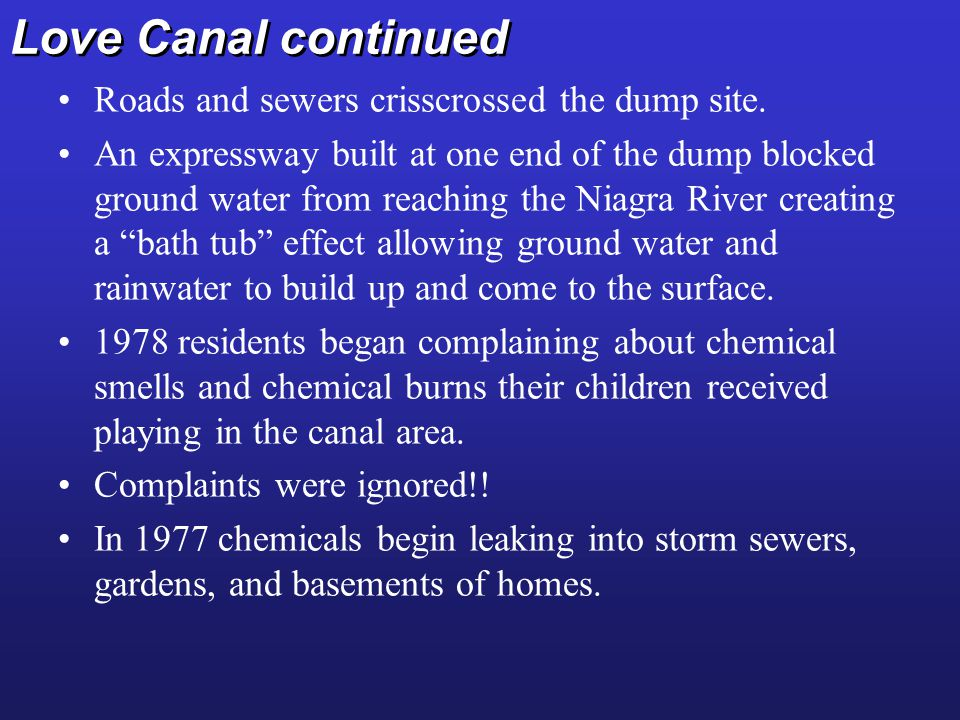 Love Canal continued Roads and sewers crisscrossed the dump site.