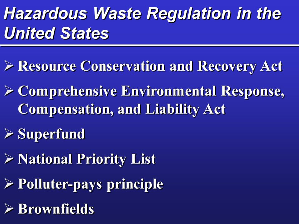 Hazardous Waste Regulation in the United States
