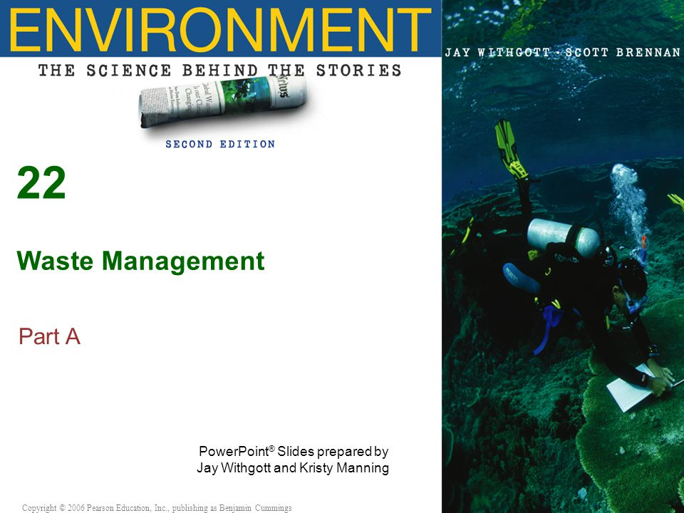 22 Waste Management Part A PowerPoint® Slides prepared by