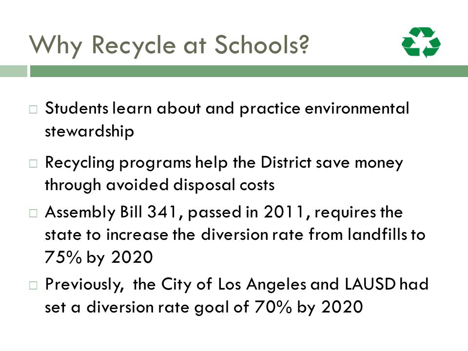 Why Recycle at Schools Students learn about and practice environmental stewardship.
