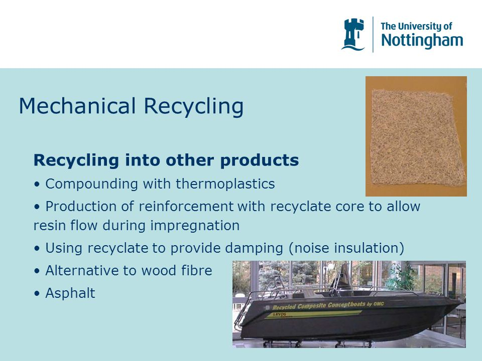 Mechanical Recycling Recycling into other products