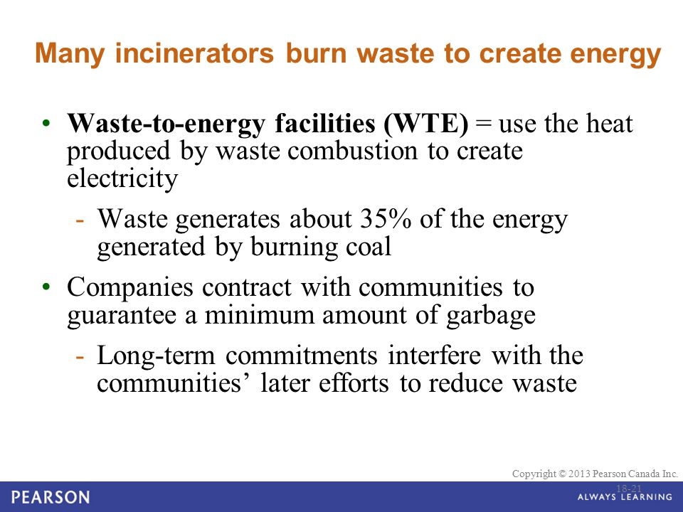 Many incinerators burn waste to create energy
